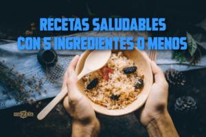 Recetas saludables con 5 ingredientes o menos